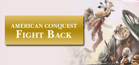 American Conquest Fight Back